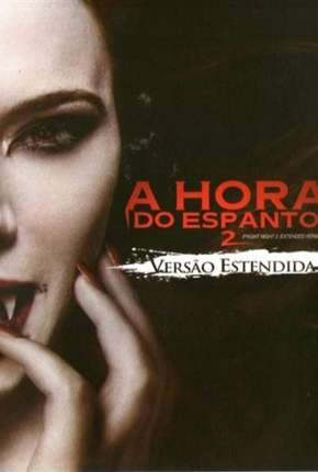 Filme A Hora do Espanto 2 - 2013 Fright Night 2 Dublado
