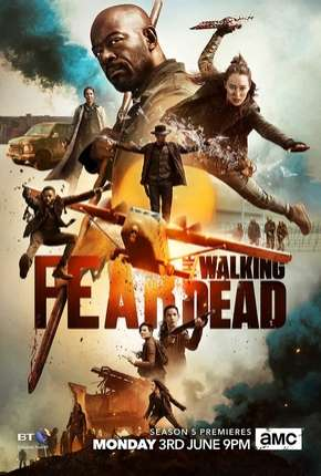 Série Fear the Walking Dead - 5ª Temporada Dublada / Dual Áudio