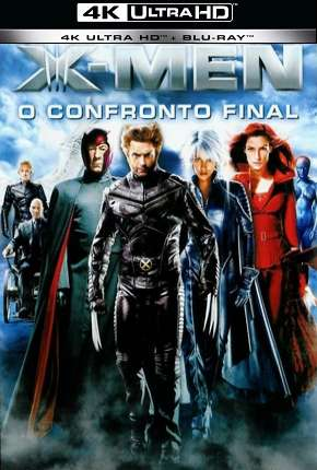 Filme X-Men - O Confronto Final - 4K Dublado / Dual Áudio
