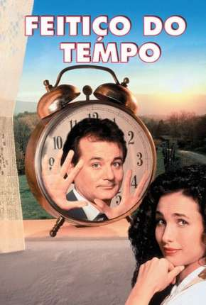Filme Feitiço do Tempo - Groundhog Day Dublado / Dual Áudio