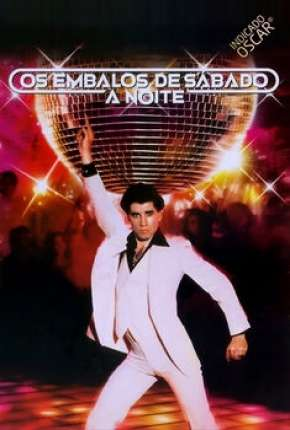 Filme Os Embalos de Sábado à Noite - Saturday Night Fever Dublado / Dual Áudio