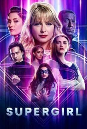 Supergirl - 6ª Temporada Download